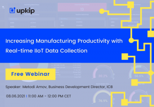 Increasing Manufacturing Productivity with Real-time IIoT Data Collection – Free Webinar -Upkip